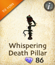 Whispering Death Pillar