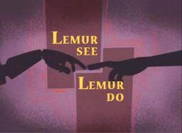 Lemur See, Lemur Do title