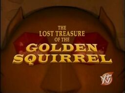The Lost Treasure of the Golden Squirrel title