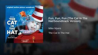 Fun, Fun, Fun (The Cat In The Hat Soundtrack Version)