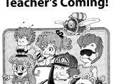 Teacher's Coming!