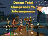 Drama Total Campeones Vrs Subcampeones