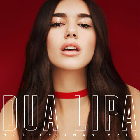 File:Dua-Lipa-Hotter-Than-Hell-2016-2480x2480.jpg
