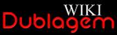 a maior wikia de Dublagem do Brasil