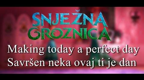 Frozen Fever- Making today a perfect day (Croatian) S&T