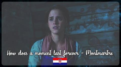 Beauty and the Beast 2017- How does a moment last forever - Montmartre (Croatian) S&T