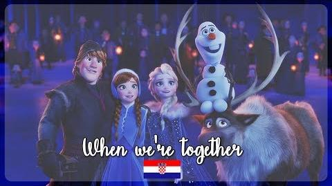 HQ Olaf's Frozen Adventure - When we're together (Croatian) S&T