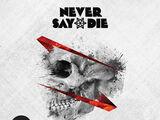 Never Say Die Vol. 1
