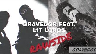 GRAVEDGR - RAWSIDE FEAT. LIT LORDS (Music Video) -UNOFFICIAL-