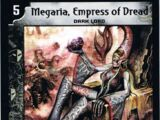 Megaria, Empress of Dread