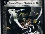 Dream Pirate, Shadow of Theft