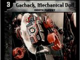 Gachack, Mechanical Doll