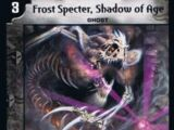 Frost Specter, Shadow of Age