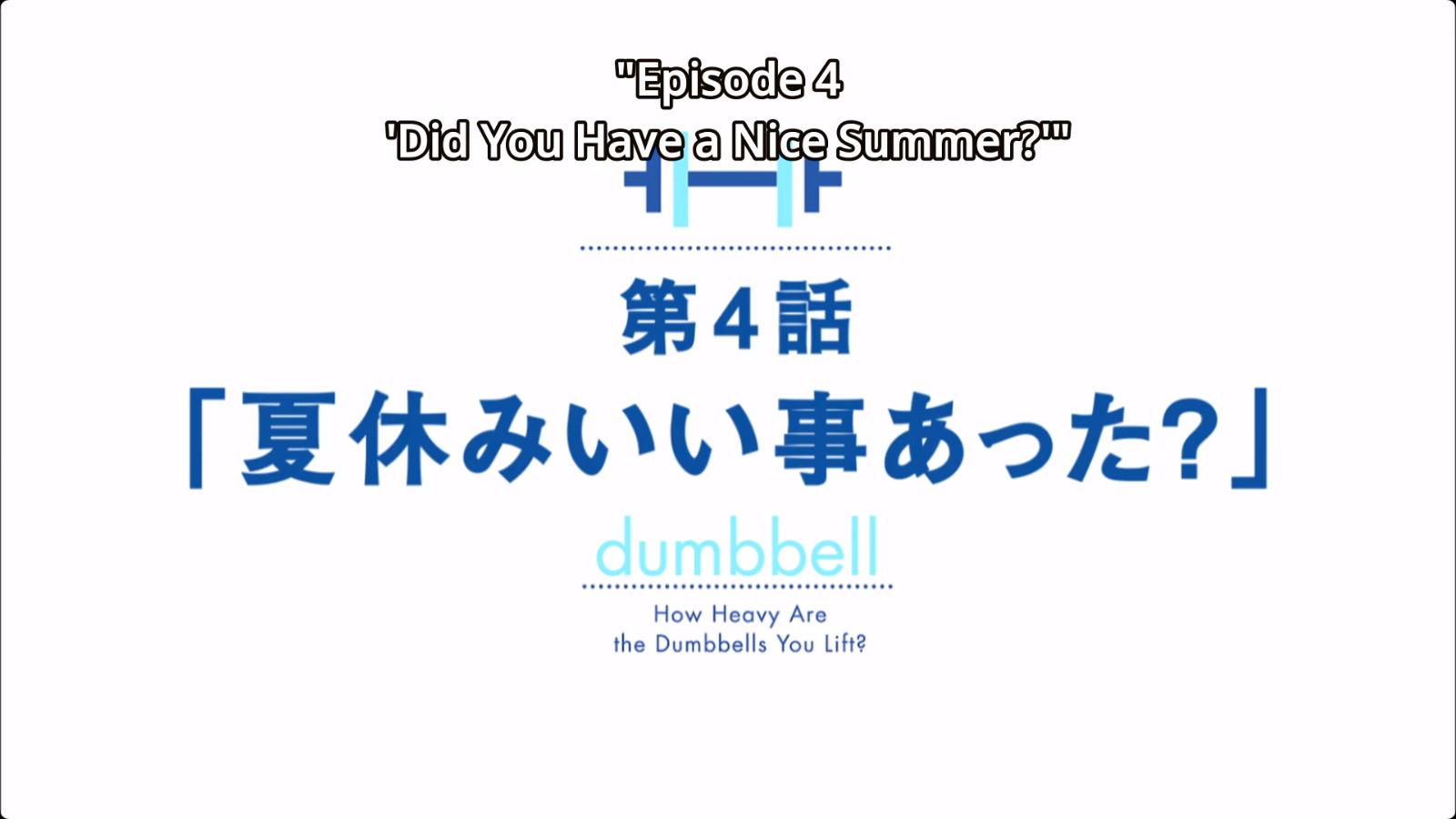 Did You Have A Nice Summer Dumbbell Nan Kilo Moteru Wiki Fandom