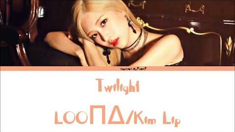 Kim Lip (LOOΠΔ 김립) - Twilight (Prod. by Cha Cha Malone) Lyrics Han Rom Eng