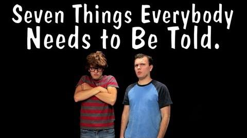 Seven Things Everybody Needs to Be Told