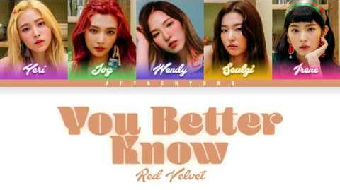 Red Velvet (레드벨벳) - You Better Know (Color Coded Han Rom Eng LYRICS)