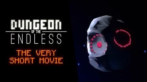 Dungeon of the Endless - The Very Short Movie-0