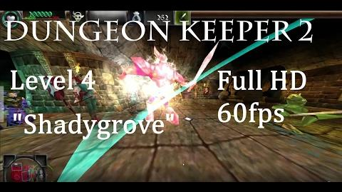 "Dungeon Keeper 2 - Level 4 ""Shadygrove"""