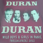 Wild Boys & Girls In Panic Thessaloniki 2012 duran duran bootleg wikipedia discogs collection