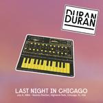 Last Night In Chicago wikipedia duran duran discogs twitter