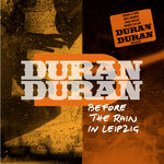 1 Recorded live at Haus Auensee, Leipzig, Germany, January 26th, 2012. DURAN DURAN WIKIPEDIA