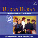 Easily Embraced The World duran duran wikipedia hammersmith odeon discogs