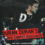Duran duran's red carpet massacre (new york summerstage wikipedia