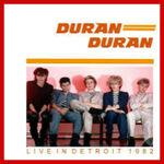 Live in Detroit 1982 duran duran wikipedia discogs bootleg 2
