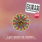 Last Night In Quebec wikipedia duran duran twitter