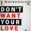 2040 i don't want your love uk 12 YOUR 1 DURAN DURAN SINGLE DISCOGS DISCOGRAPHY WIKIPEDIA 1