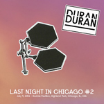 Last Night In Chicago 2 wikipedia duran duran discogs twitter bootleg