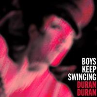 Boys keep swinging duran duran