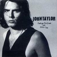 John Taylor Feelings Are Good