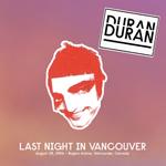 Last Night In Vancouver duran duran wikipedia bootleg