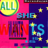 35 ALL SHE WANTS IS USA V-15434 SINGLE DURAN DURAN DISCOGRAPHY DISCOGS WIKIPEDIA