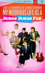 Careless Memories of Strange Behavior - My Notorious Life as a Duran Duran Fan book wikipedia lyndsey parker