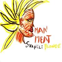 Swahili blonde man meat album cover