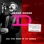 All You Need Is O2 Arena DURAN DURAN