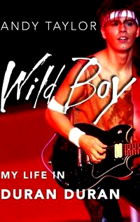 Wild-boy-my-life-in-duran-andy-taylor-hardcover-cover-art