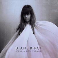 Speak A Little Louder album wikipedia Diane Birch duran duran amazon itunes