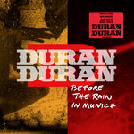 1 Recorded live at TonHalle, Munich, Germany, January 24th, 2012. DURAN DURAN WIKIPEDIA