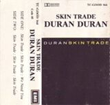 13 skin trade song single duran duran cassette EMI · NEW ZEALAND · TC-GOOD 164 discography discogs wiki com