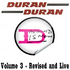 All You Need Is Now duran duran Volume 3 - Revised and Live