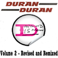 Duran duran All You Need Is Now Volume 2 - Revised and Remixed duran duran