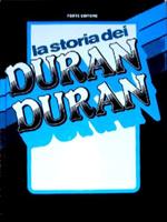 La storia dei duran duran Forte, (s.d.) italy book m. cogliati t. cavagnoli 1