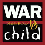 War child wikipedia duran duran romanduran cd front 3
