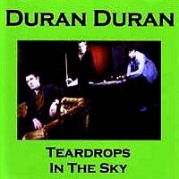 Teardrops in the sky duran duran