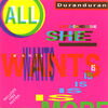 24 all she wants is single uk DDP 11 duran duran band discography discogs wikipedia