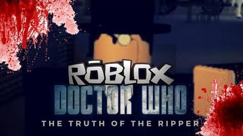 Roblox Doctor Who Episode Two - The Truth Of The Ripper